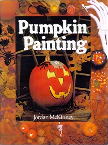4334f2e33b4dd1 Pumpkin Painting  Jordan McKinney  9780806948584  Books - Amazon.ca