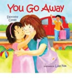 img - for You Go Away[ YOU GO AWAY ] by Corey, Dorothy (Author) Mar-01-10[ Hardcover ] book / textbook / text book