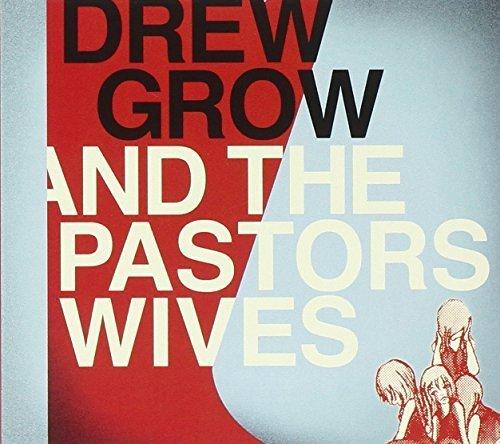 Drew Grow & the Pastors Wives by Amigo Amiga (2011-08-16)