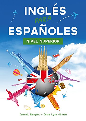 Curso de Inglés para Españoles : Nivel Superior (Spanish Edition)