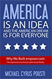 America is an idea and the American Dream is for everyone: Why We Built empowr.com: The Experiment to Democratize Social Media