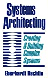 img - for Systems Architecting: Creating Building Complex Systems by Eberhardt Rechtin (1990-12-01) book / textbook / text book