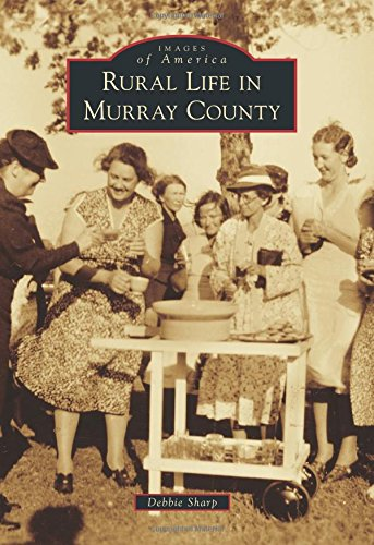 Rural Life in Murray County (Images of America) PDF