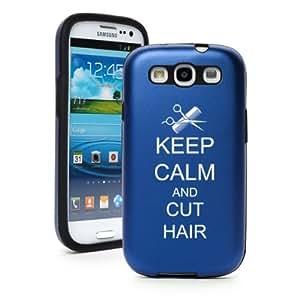 Blue Samsung Galaxy S III S3 Aluminum & Silicone Hard Case SK72 Keep Calm and Cut Hair