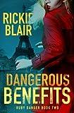Dangerous Benefits: The Ruby Danger Series, Book 2 (Volume 2)