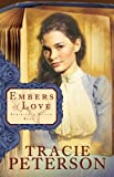 Embers of Love by Tracie Peterson front cover