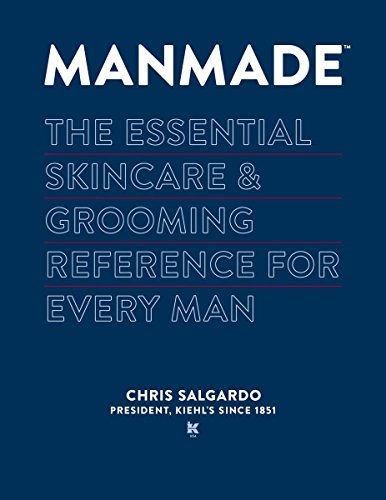 MANMADE: The Essential Skincare & Grooming Reference for Every Man