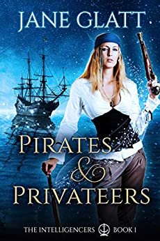 Pirates & Privateers (The Intelligencers Book 1) by [Glatt, Jane]