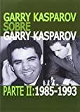 img - for Garry Kasparov sobre Garry Kasparov. Parte II: 1985-1993 book / textbook / text book