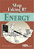 Energy : Stop Faking It! Finally Understanding Science So You Can Teach It, Robertson, William C., 0873552148