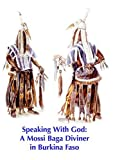 Speaking With God: A Mossi Diviner in Burkina Faso