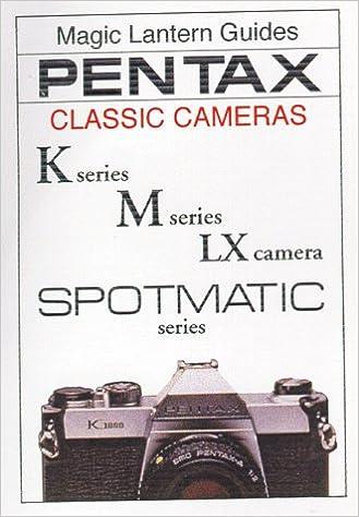 5245efa4b Pentax Classic Cameras: K Series, M Series, Lx Camera, Spotmatic Series  (Magic Lantern Guides): Paul Comon: 9781883403539: Amazon.com: Books