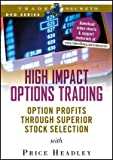 High Impact Options Trading : Option Profits Through Superior Stock Selection, Headley, Price, 1592802494