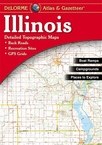 Illinois Atlas and Gazetteer by Delorme(July 1, 2010) Paperback ()