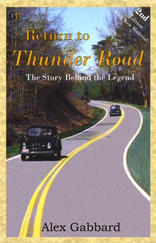 Download Return to Thunder Road: The Story Behind the Legend, Second Edition pdf epub