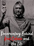 Documentary Behind Kurt Cobain and His Life