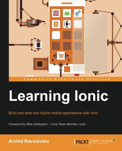 Learning Ionic - Build Hybrid Mobile Applications with HTML5