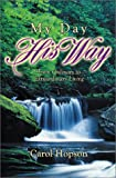 My Day, His Way, Carol Hopson, 1579214428