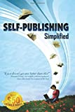 img - for Self-Publishing Simplified: Experience Your Book Publishing Dreams at Outskirts Press by Brent Sampson (2005-08-15) book / textbook / text book