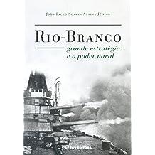 Rio-branco, Grande Estratégia e o Poder Naval (Em Portuguese do Brasil)