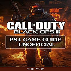 Call of Duty Black Ops III PS4 Game Guide Unofficial