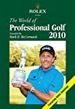 The World of Professional Golf 2010, Mark H. Mccormack, 1878843591