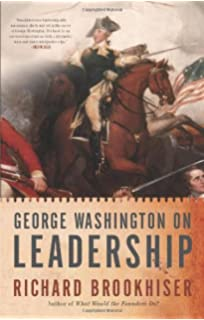 George washingtons leadership lessons what the father of our george washington on leadership fandeluxe PDF