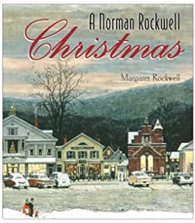 Norman Rockwell's Christmas Book: Molly Rockwell: 9780810981218 ...