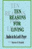 img - for Ten Reasons For Living: Studies in the Lord's Prayer book / textbook / text book