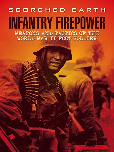 - Scorched Earth: Infantry Firepower