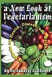 A New Look at Vegetarianism, Sukhraj Dhillon, 1482560917