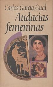 AUDACIAS FEMENINAS af Garcia Gual Carlos