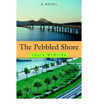 ([ The Pebbled Shore [ THE PEBBLED SHORE BY McBride, Laura ( Author ) Apr-01-2006[ THE PEBBLED SHORE [ THE PEBBLED SHORE BY MCBRIDE, LAURA ( AUTHOR ) APR-01-2006 ] By McBride, Laura ( Author )Apr-01-2006 Paperback By McBride, Laura ( Author ) Paperback 2006 ])