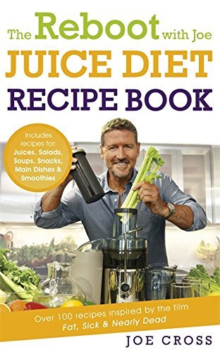 The Reboot with Joe Juice Diet Recipe Book: Over 100 Recipes Inspired by the Film 'Fat, Sick & Nearly Dead' by Cross, Joe (2014) Paperback (Fat And Sick And Nearly Dead Recipes)