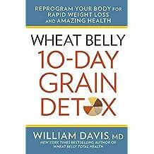 Wheat Belly 10-Day Grain Detox by William Davis (November 10,2015)