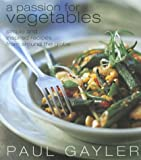 img - for A Passion for Vegetables: Simple and Inspired Recipes from Around the Globe book / textbook / text book