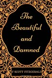 Image of The Beautiful and Damned: By F. Scott Fitzgerald : Illustrated