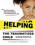 Helping The Traumatized Child: A Workbook For Therapists (Helpful Materials To Support Therapists Using TFCBT: Trauma-Focused Cognitive Behavioral ... with FREE digital download of the book.)