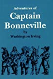 The Adventures of Captain Bonneville, Washington Irving, 0832301000