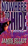 Nowhere to Hide, James Elliott, 0786005386