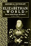Historical Dictionary of the Elizabethan World, John A. Wagner, 1573562009