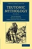 Teutonic Mythology (Cambridge Library Collection - Anthropology) (Volume 2)
