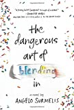 The Dangerous Art of Blending In by  Angelo Surmelis in stock, buy online here