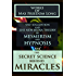 WORKS OF MAX FREEDOM LONG (Theory of Metaphysics): The Secret Science Behind Miracles, Self-Suggestion and the New Huna Theory of Mesmerism and Hypnosis - Annotated The Power of Positive Thinking