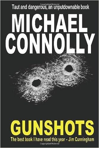 Gunshots by Michael Connolly (2013-07-04): Michael Connolly: Amazon