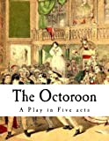 img - for The Octoroon: Life in Louisiana (A Play in Five acts) book / textbook / text book