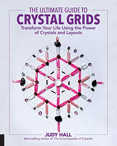 (The Ultimate Guide to Crystal Grids: Transform Your Life Using the Power of Crystals and Layouts)