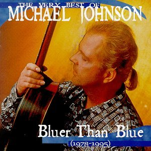 The Very Best of Michael Johnson: Bluer Than Blue, 1978-1995 (Best Contemporary Jazz Singers)