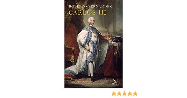 Carlos III. Un monarca reformista FUERA DE COLECCIÓN Y ONE SHOT: Amazon.es: Fernández Díaz, Roberto: Libros