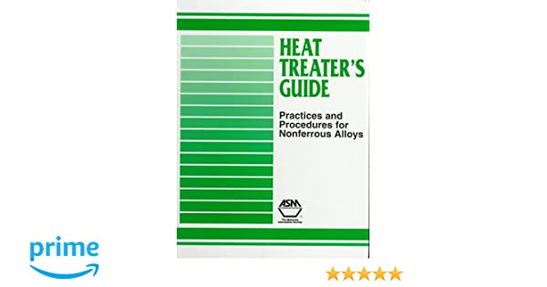 heat treater s guide practices and procedures for nonferrous alloys rh amazon com heat treaters guide download heat treaters guide non ferrous